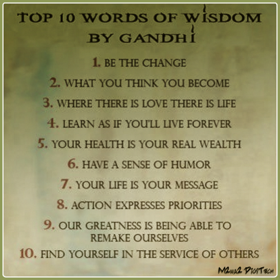 Very powerful words of wisdom by Mahatma Gandhi.