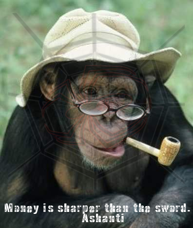 Money is sharper than the sword. – Ashanti
